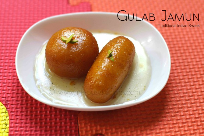 Gulab jamun long and round shaped.