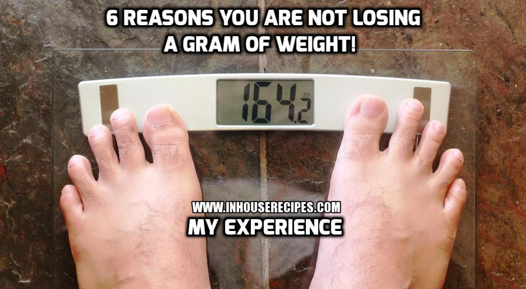 6 reasons you are not losing weight